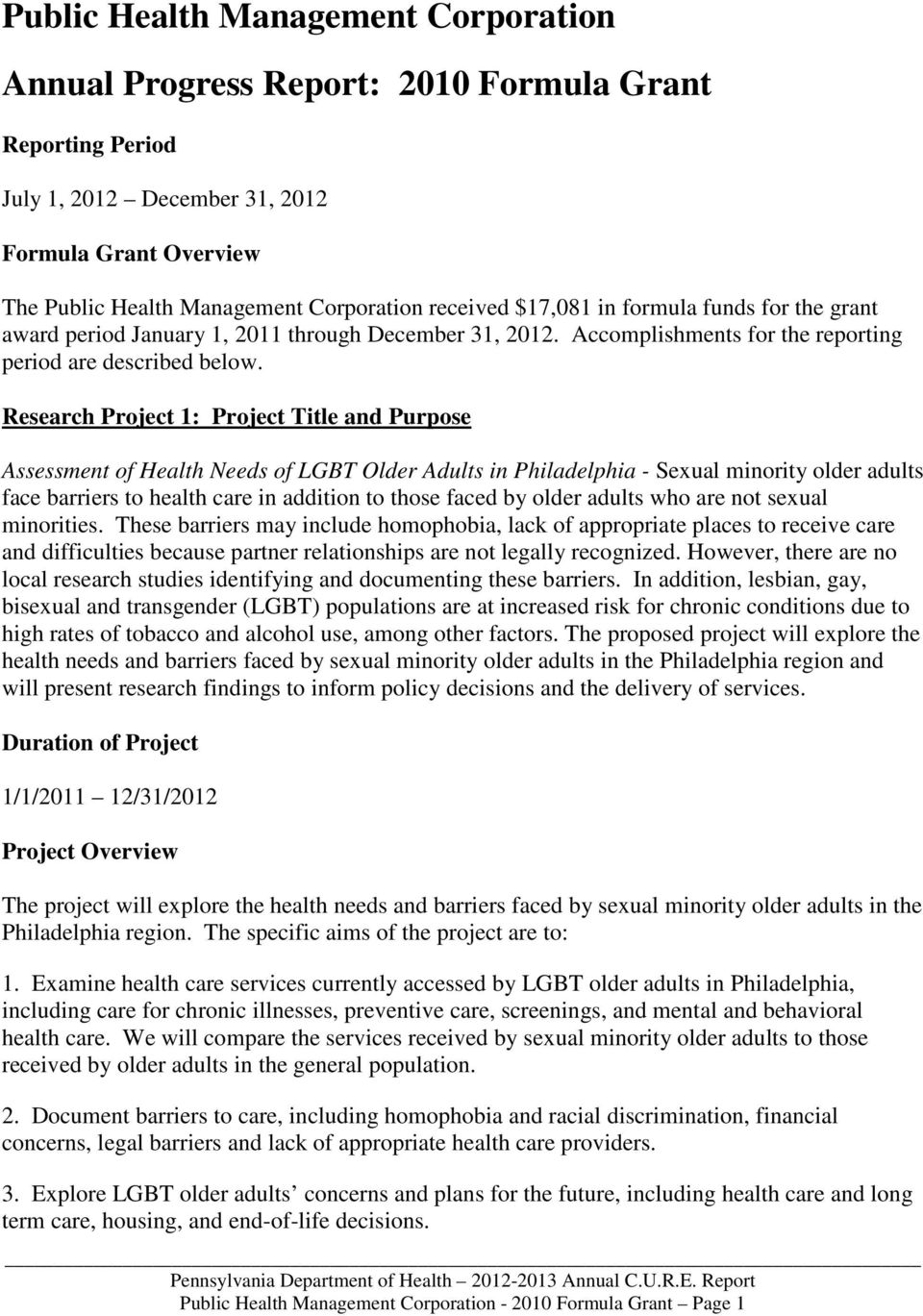Research Project 1: Project Title and Purpose Assessment of Health Needs of LGBT Older Adults in Philadelphia - Sexual minority older adults face barriers to health care in addition to those faced by