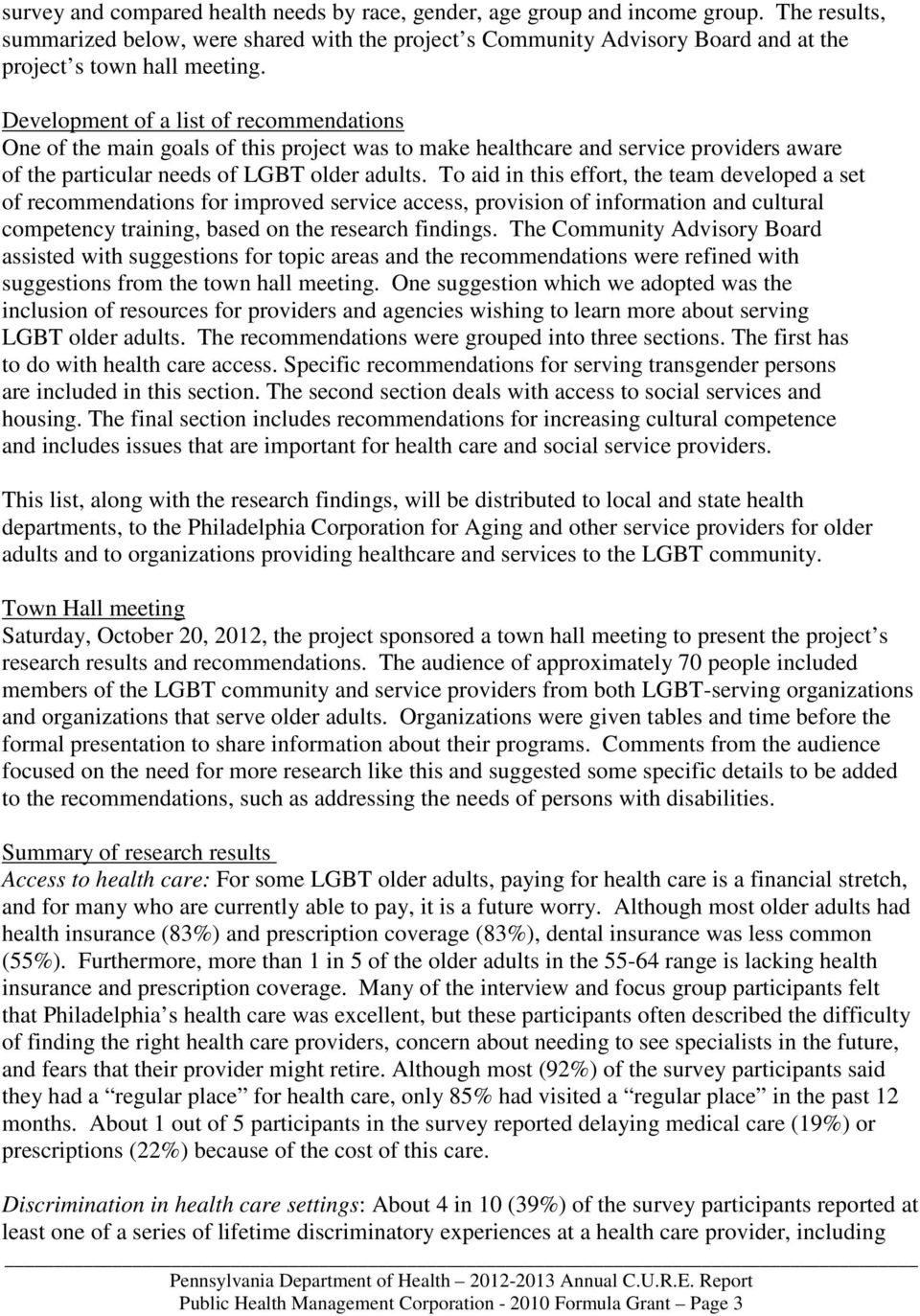 Development of a list of recommendations One of the main goals of this project was to make healthcare and service providers aware of the particular needs of LGBT older adults.