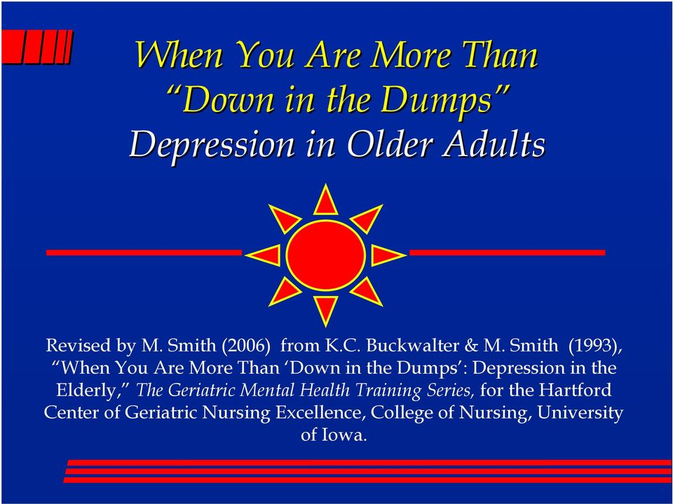 Smith (1993), When You Are More Than Down in the Dumps : Depression in the Elderly,