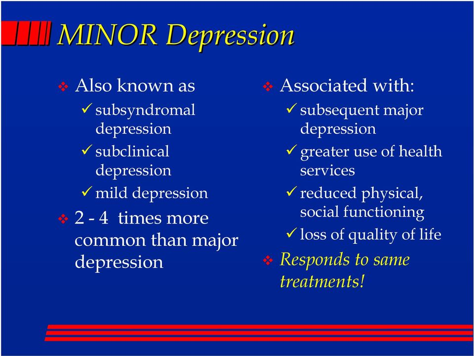 Associated with: subsequent major depression greater use of health services