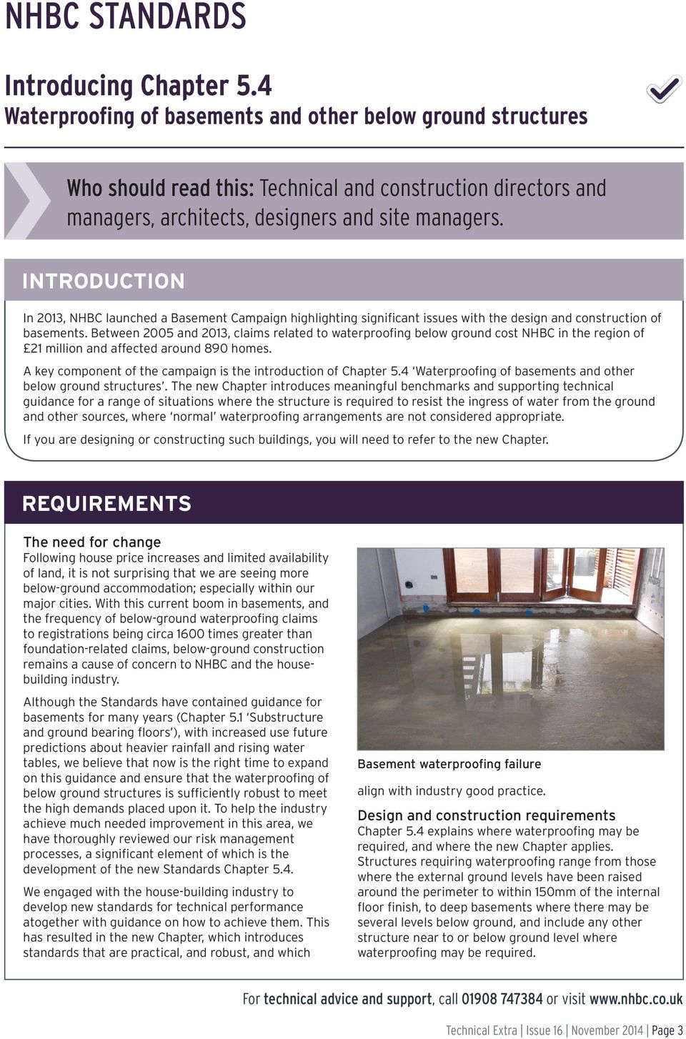 INTRODUCTION In 2013, NHBC launched a Basement Campaign highlighting significant issues with the design and construction of basements.