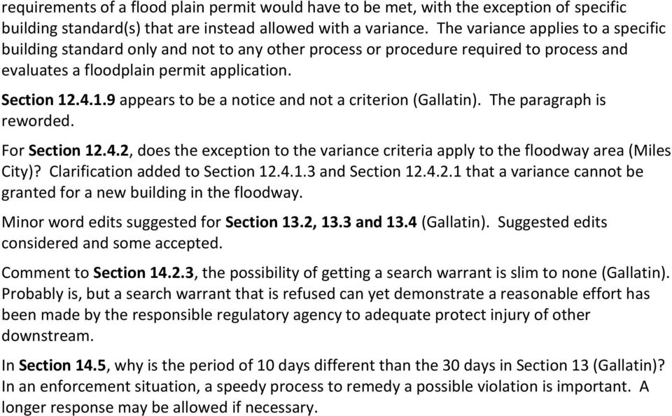 .4.1.9 appears to be a notice and not a criterion (Gallatin). The paragraph is reworded. For Section 12.4.2, does the exception to the variance criteria apply to the floodway area (Miles City)?