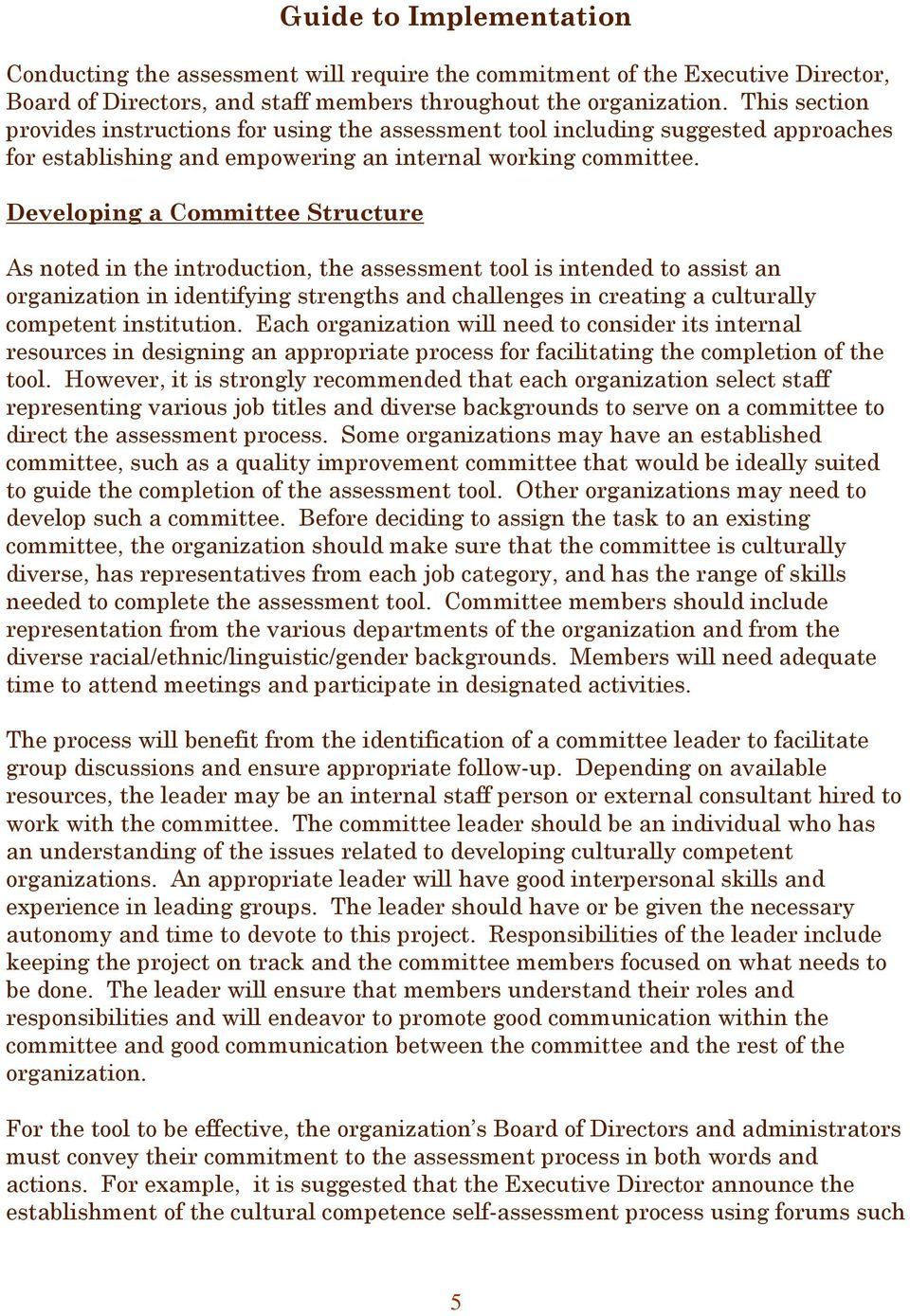Developing a Committee Structure As noted in the introduction, the assessment tool is intended to assist an organization in identifying strengths and challenges in creating a culturally competent