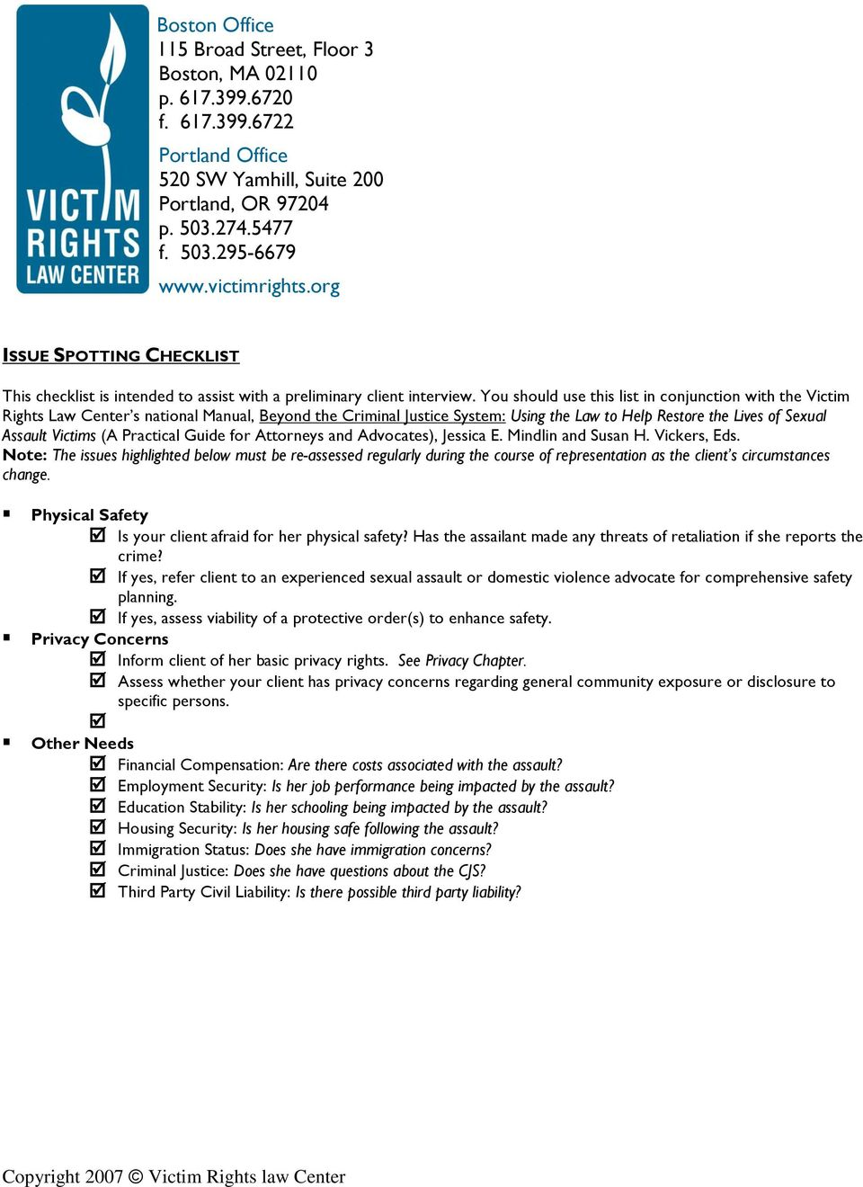 You should use this list in conjunction with the Victim Rights Law Center s national Manual, Beyond the Criminal Justice System: Using the Law to Help Restore the Lives of Sexual Assault Victims (A