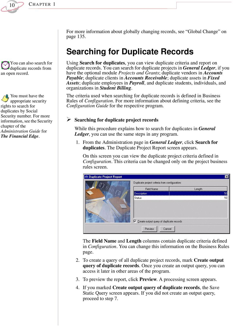 Using Search for duplicates, you can view duplicate criteria and report on duplicate records.