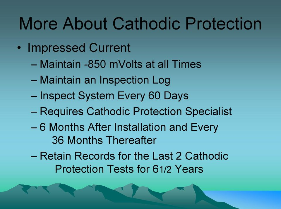 Cathodic Protection Specialist 6 Months After Installation and Every 36