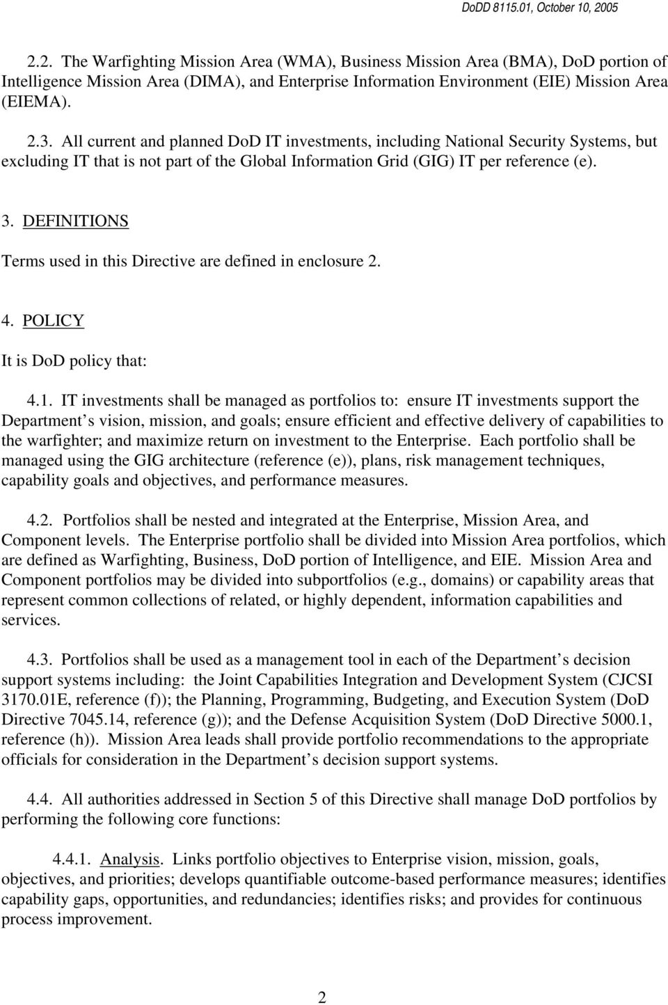 DEFINITIONS Terms used in this Directive are defined in enclosure 2. 4. POLICY It is DoD policy that: 4.1.
