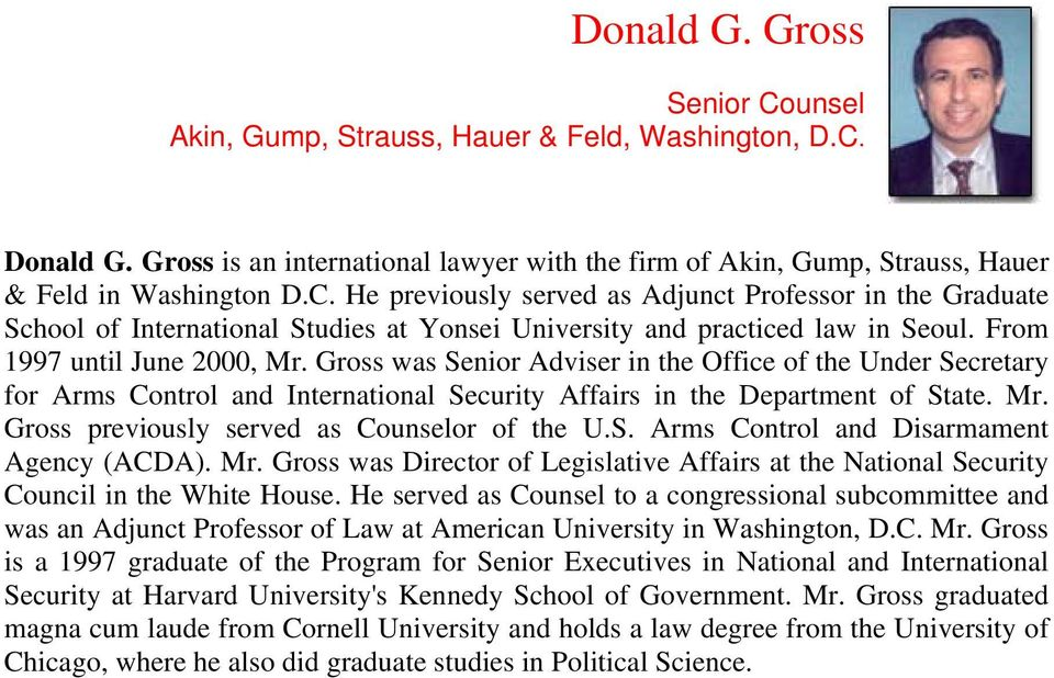 S. Arms Control and Disarmament Agency (ACDA). Mr. Gross was Director of Legislative Affairs at the National Security Council in the White House.