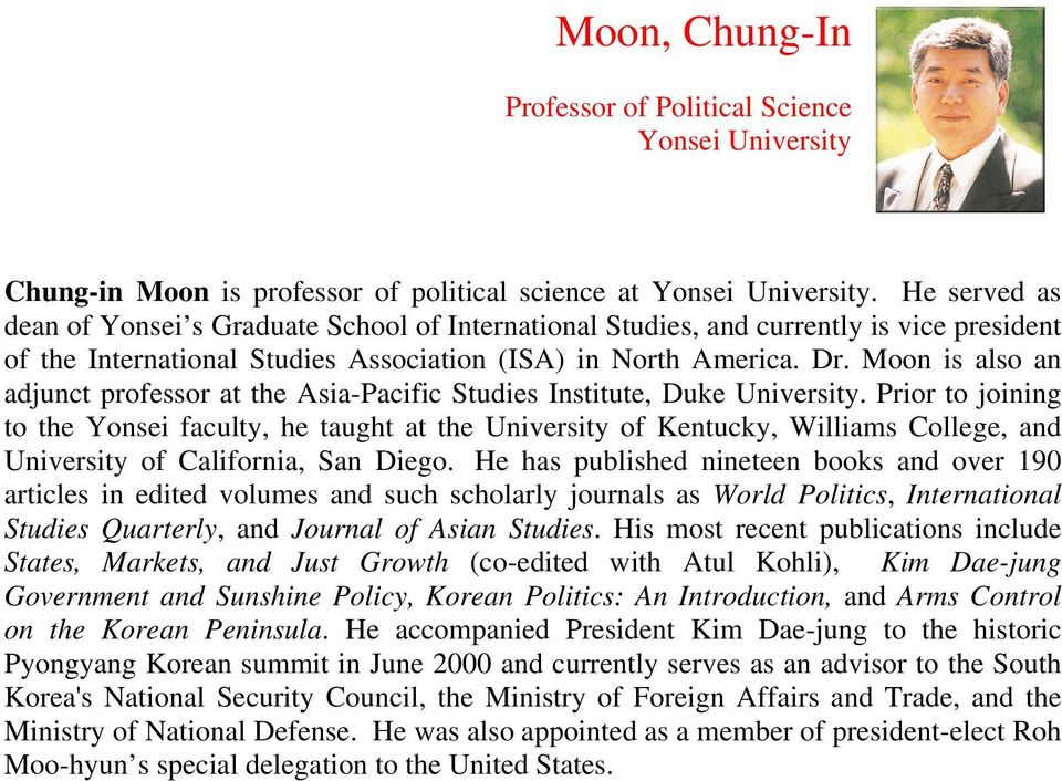 Moon is also an adjunct professor at the Asia-Pacific Studies Institute, Duke University.