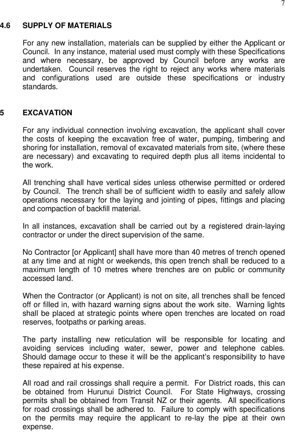 Council reserves the right to reject any works where materials and configurations used are outside these specifications or industry standards.
