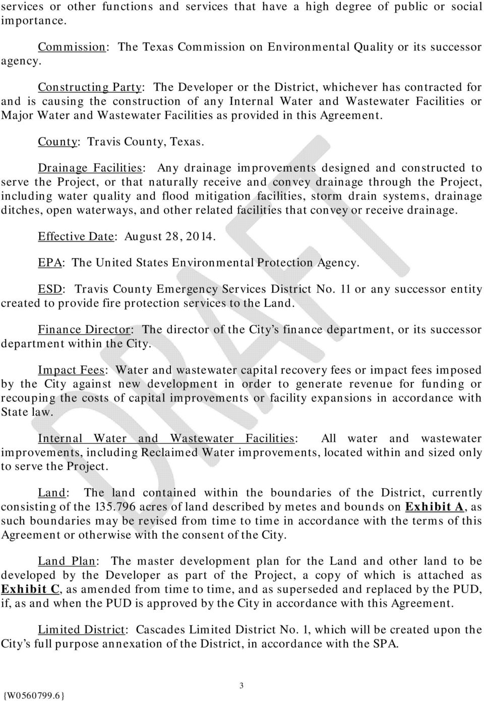 Facilities as provided in this Agreement. County: Travis County, Texas.