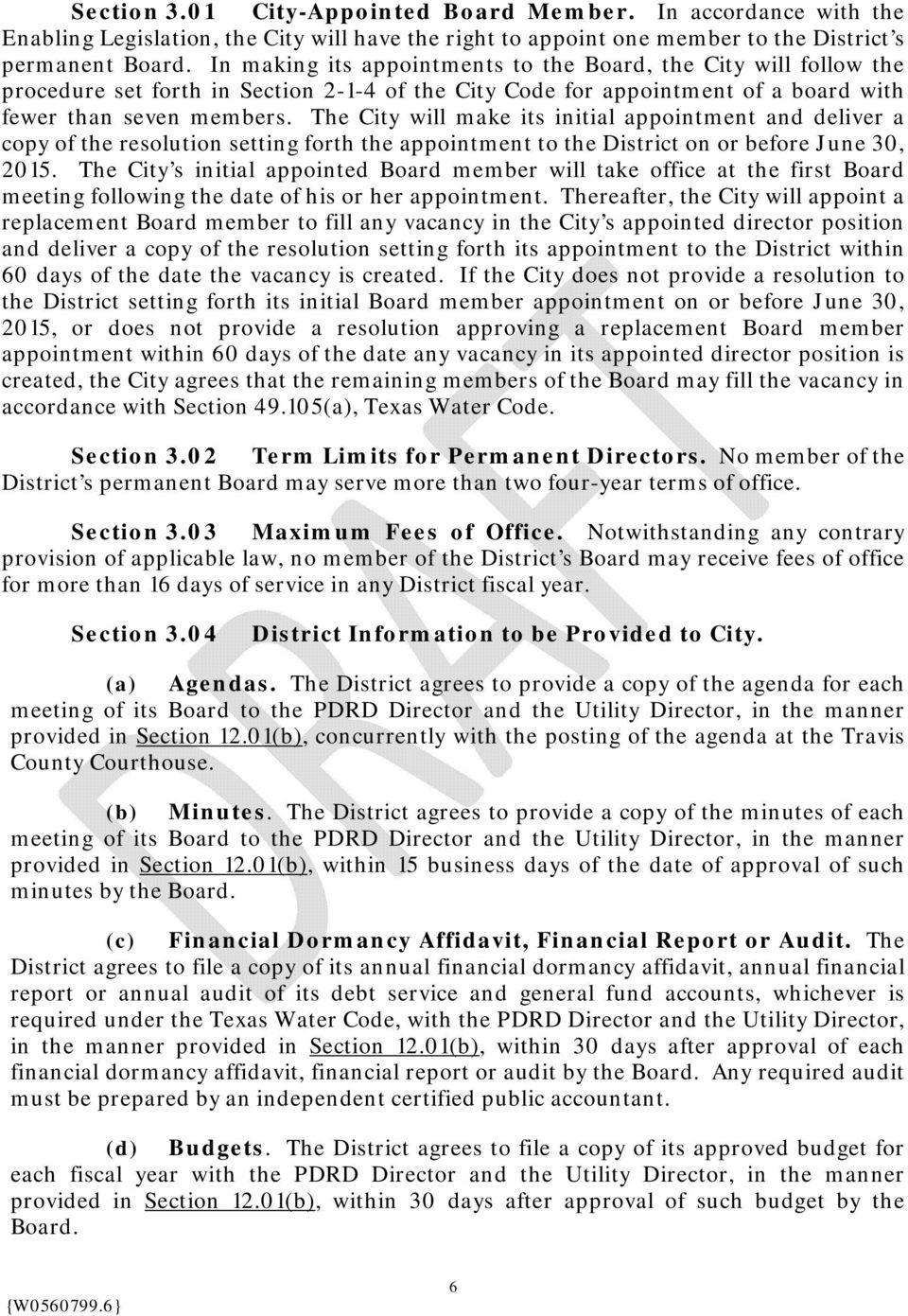 The City will make its initial appointment and deliver a copy of the resolution setting forth the appointment to the District on or before June 30, 2015.
