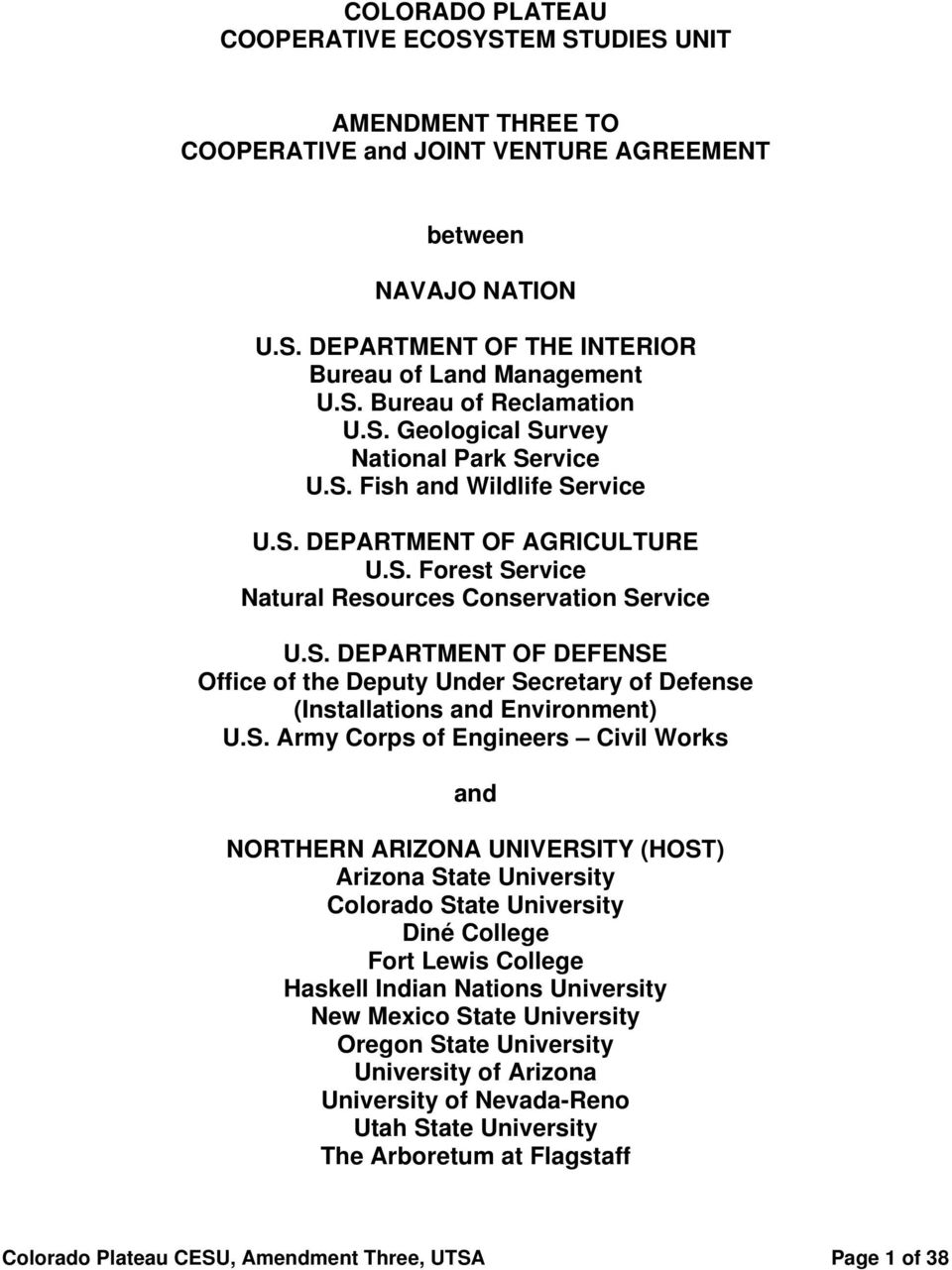 S. Army Corps of Engineers Civil Works and NORTHERN ARIZONA UNIVERSITY (HOST) Arizona State University Colorado State University Diné College Fort Lewis College Haskell Indian Nations University New