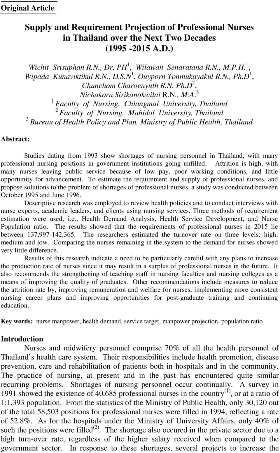 3 1 Faculty of Nursing, Chiangmai University, Thailand 2 Faculty of Nursing, Mahidol University, Thailand 3 Bureau of Health Policy and Plan, Ministry of Public Health, Thailand Abstract: Studies
