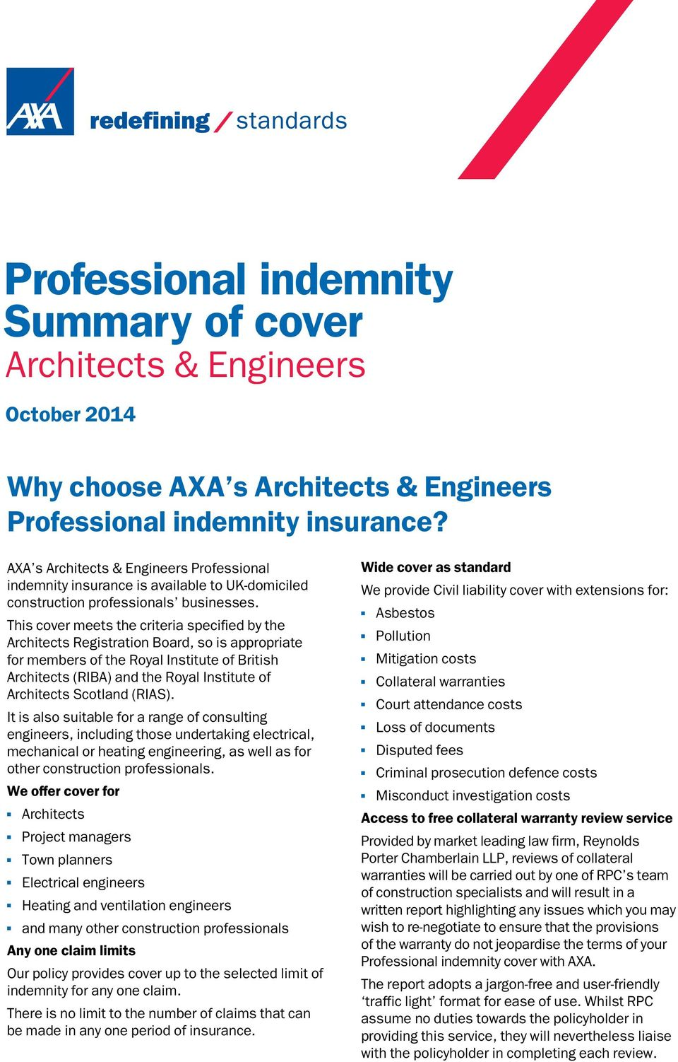 This cover meets the criteria specified by the Architects Registration Board, so is appropriate for members of the Royal Institute of British Architects (RIBA) and the Royal Institute of Architects