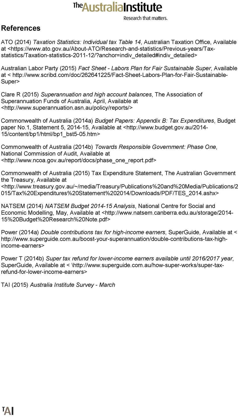 anchor=indiv_detailed#indiv_detailed> Australian Labor Party (2015) Fact Sheet - Labors Plan for Fair Sustainable Super, Available at < http://www.scribd.