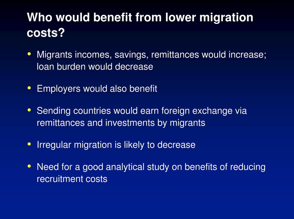 Employers would also benefit Sending countries would earn foreign exchange via remittances