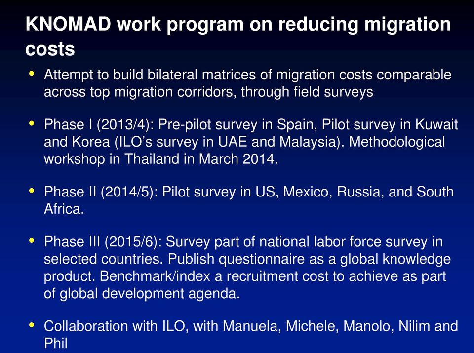 Phase II (2014/5): Pilot survey in US, Mexico, Russia, and South Africa. Phase III (2015/6): Survey part of national labor force survey in selected countries.