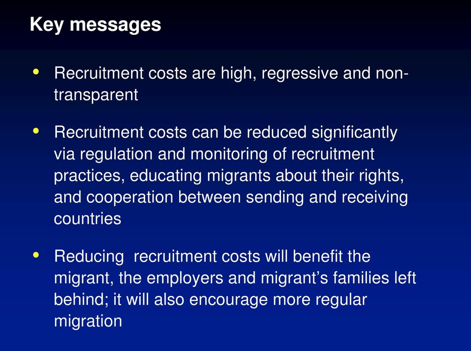 rights, and cooperation between sending and receiving countries Reducing recruitment costs will benefit