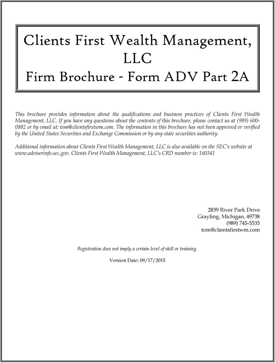 The information in this brochure has not been approved or verified by the United States Securities and Exchange Commission or by any state securities authority.