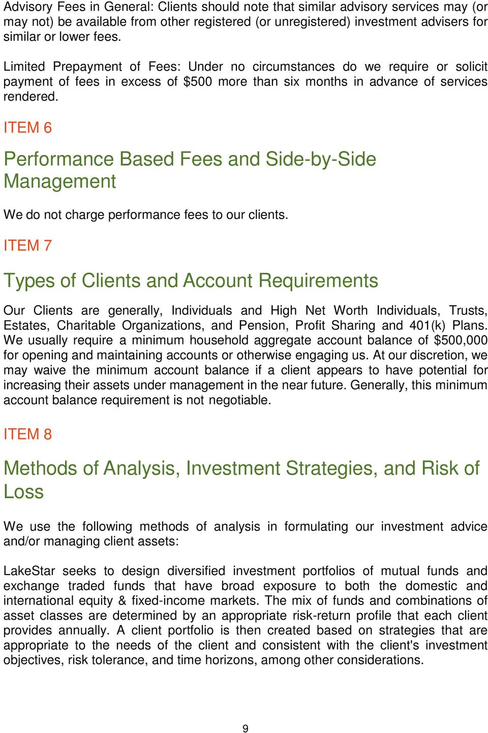 ITEM 6 Performance Based Fees and Side-by-Side Management We do not charge performance fees to our clients.