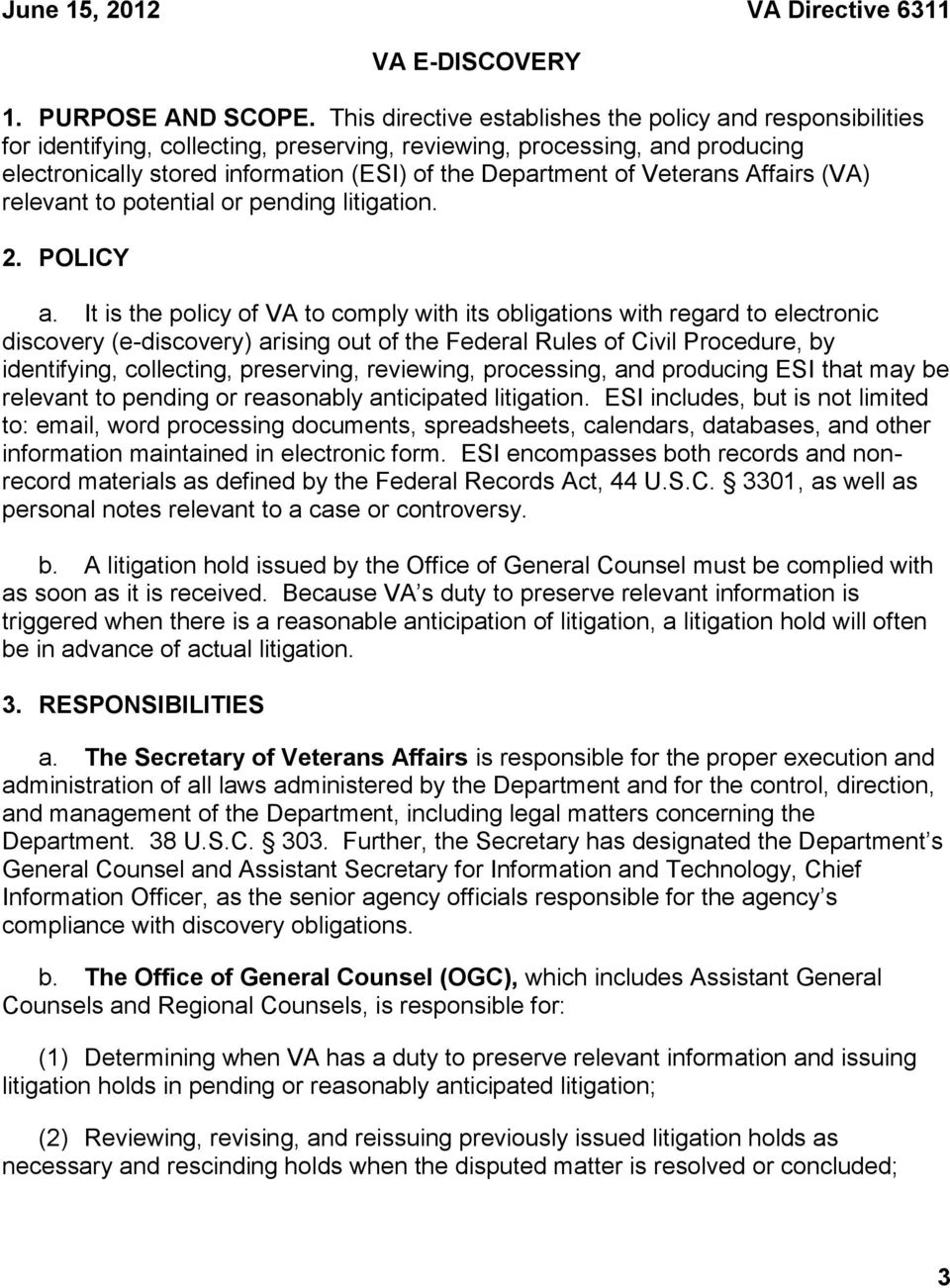Veterans Affairs (VA) relevant to potential or pending litigation. 2. POLICY a.