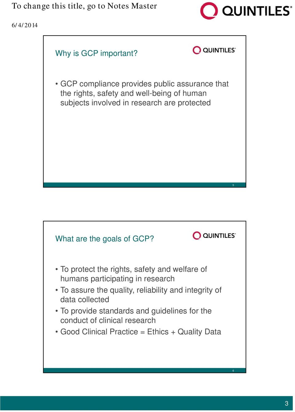 research are protected 5 What are the goals of GCP?