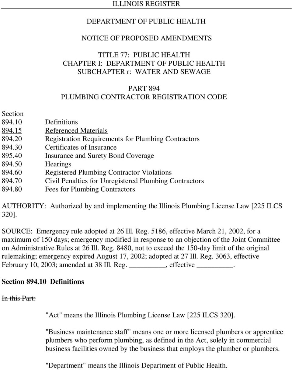 70 Civil Penalties for Unregistered Plumbing Contractors 894.80 Fees for Plumbing Contractors AUTHORITY: Authorized by and implementing the Illinois Plumbing License Law [225 ILCS 320].