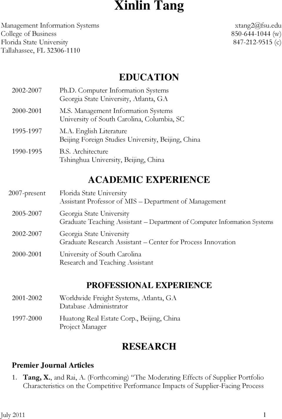 S. Architecture Tshinghua University, Beijing, China 2007-present ACADEMIC EXPERIENCE Florida State University Assistant Professor of MIS Department of Management 2005-2007 Georgia State University