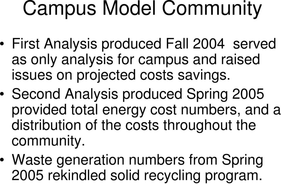 Second Analysis produced Spring 2005 provided total energy cost numbers, and a