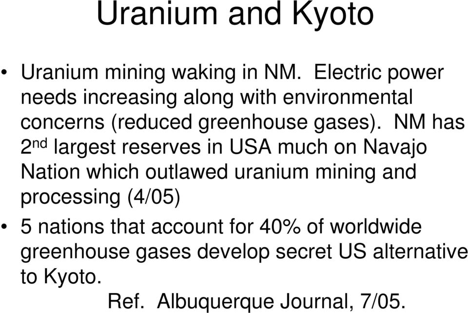 NM has 2 nd largest reserves in USA much on Navajo Nation which outlawed uranium mining and
