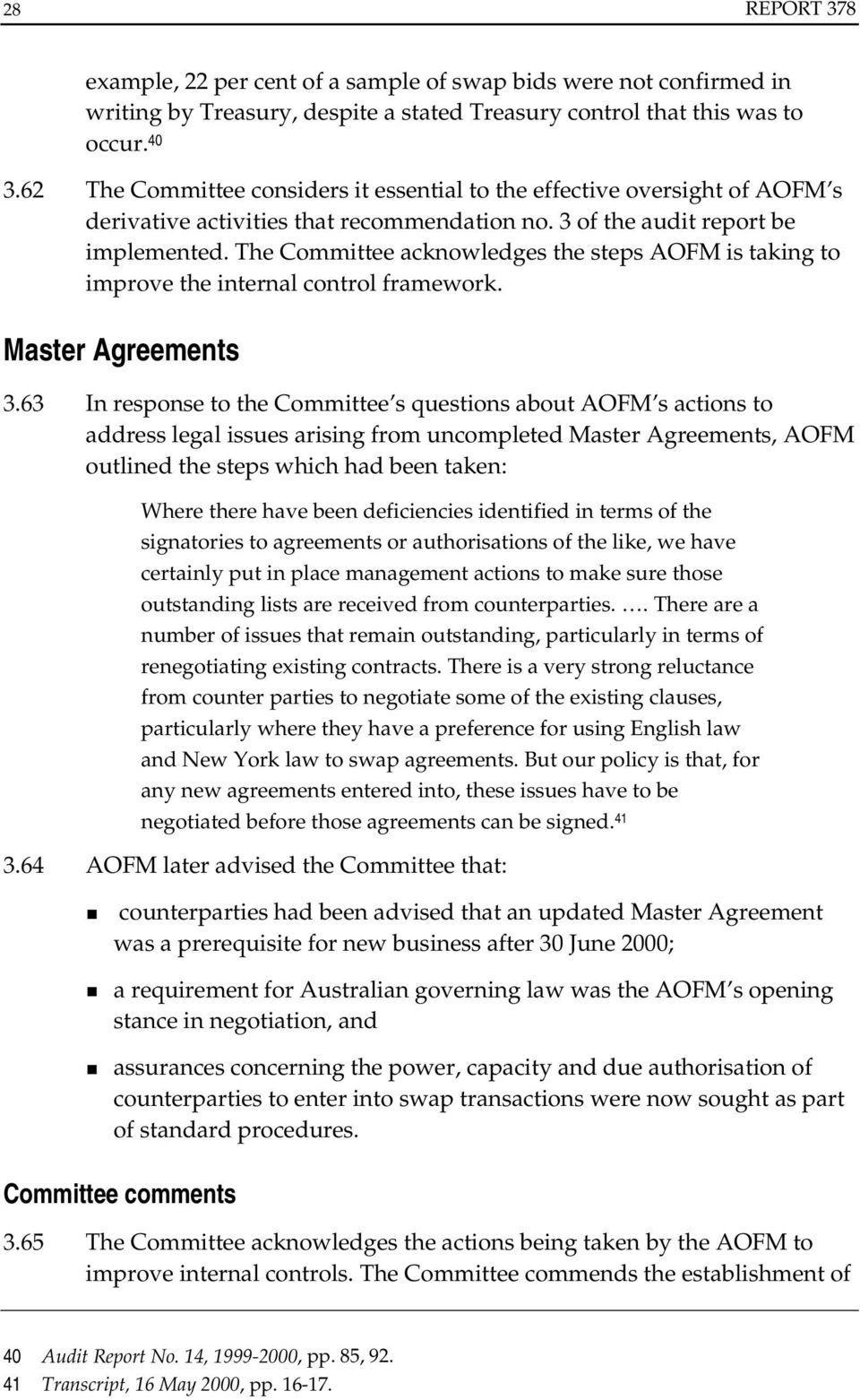 The Committee acknowledges the steps AOFM is taking to improve the internal control framework. Master Agreements 3.