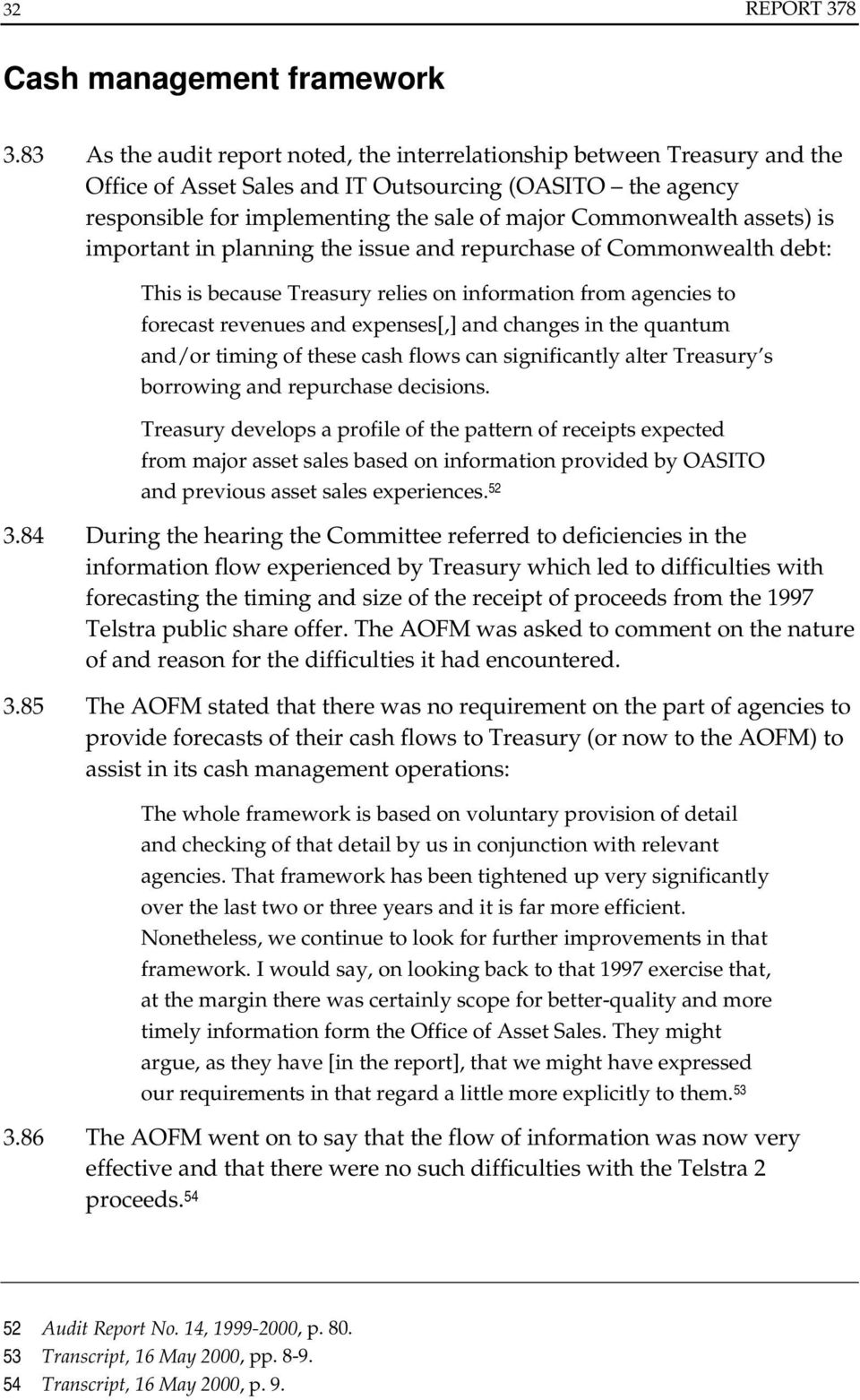 assets) is important in planning the issue and repurchase of Commonwealth debt: This is because Treasury relies on information from agencies to forecast revenues and expenses[,] and changes in the