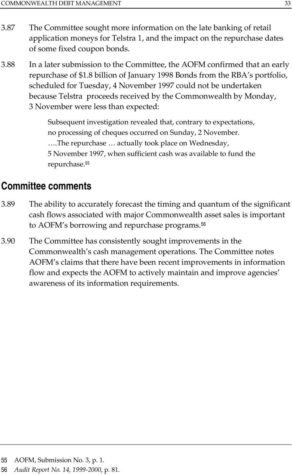 88 In a later submission to the Committee, the AOFM confirmed that an early repurchase of $1.