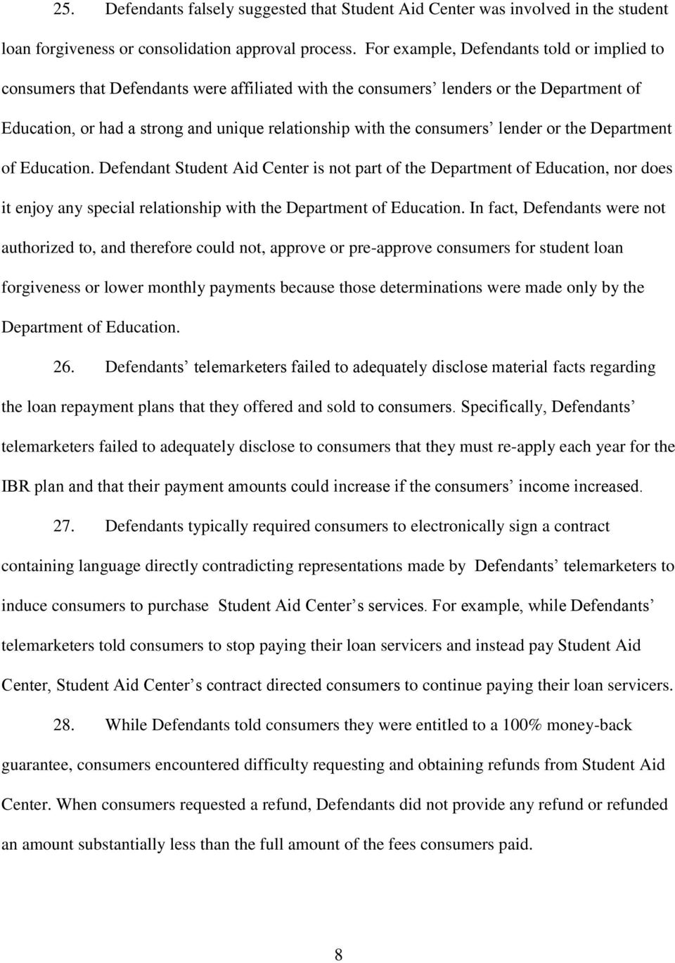 consumers lender or the Department of Education. Defendant Student Aid Center is not part of the Department of Education, nor does it enjoy any special relationship with the Department of Education.