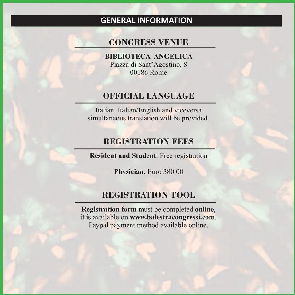 REGISTRATION FEES Resident and Student: Free registration Physician: Euro 380,00 REGISTRATION TOOL