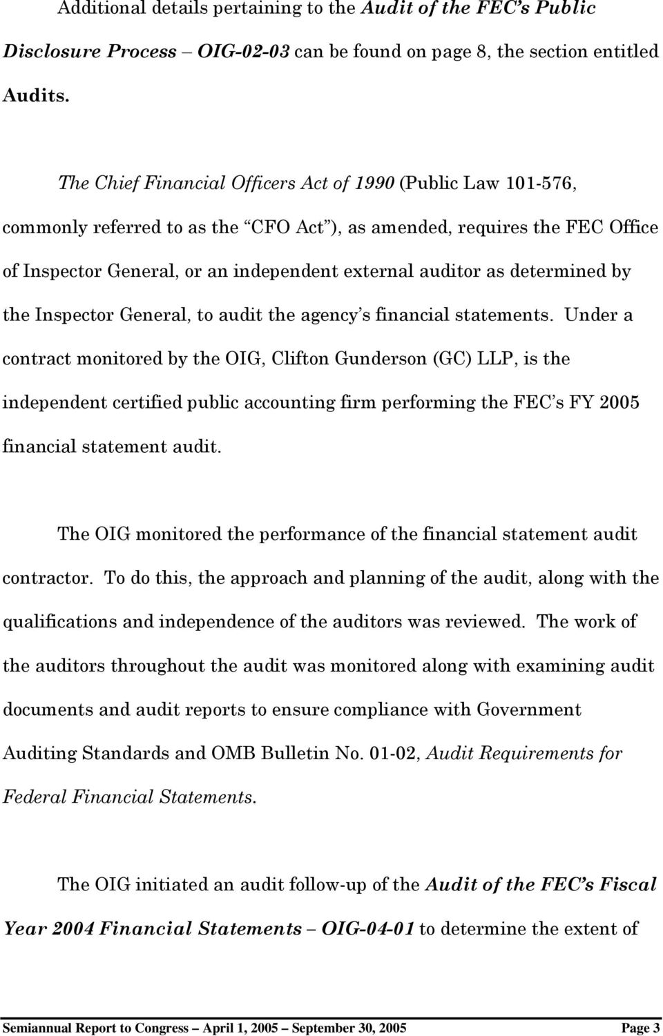 determined by the Inspector General, to audit the agency s financial statements.
