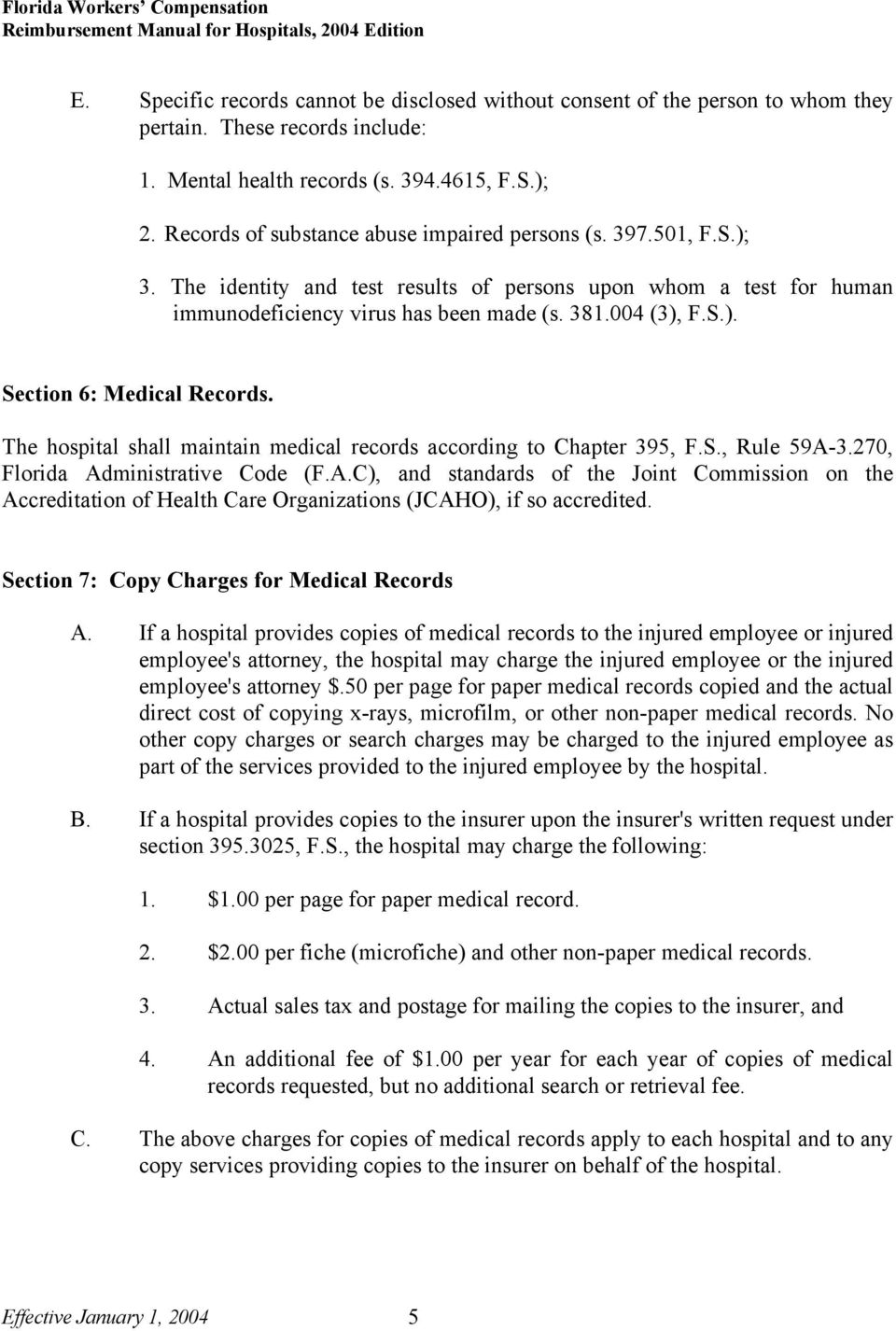 The hospital shall maintain medical records according to Chapter 395, F.S., Rule 59A-