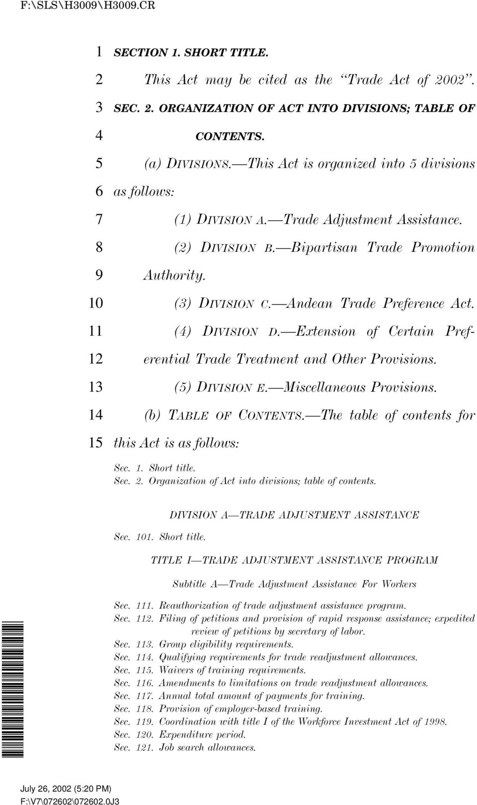 () DIVISION D. Extension of Certain Preferential Trade Treatment and Other Provisions. () DIVISION E. Miscellaneous Provisions. (b) TABLE OF CONTENTS.