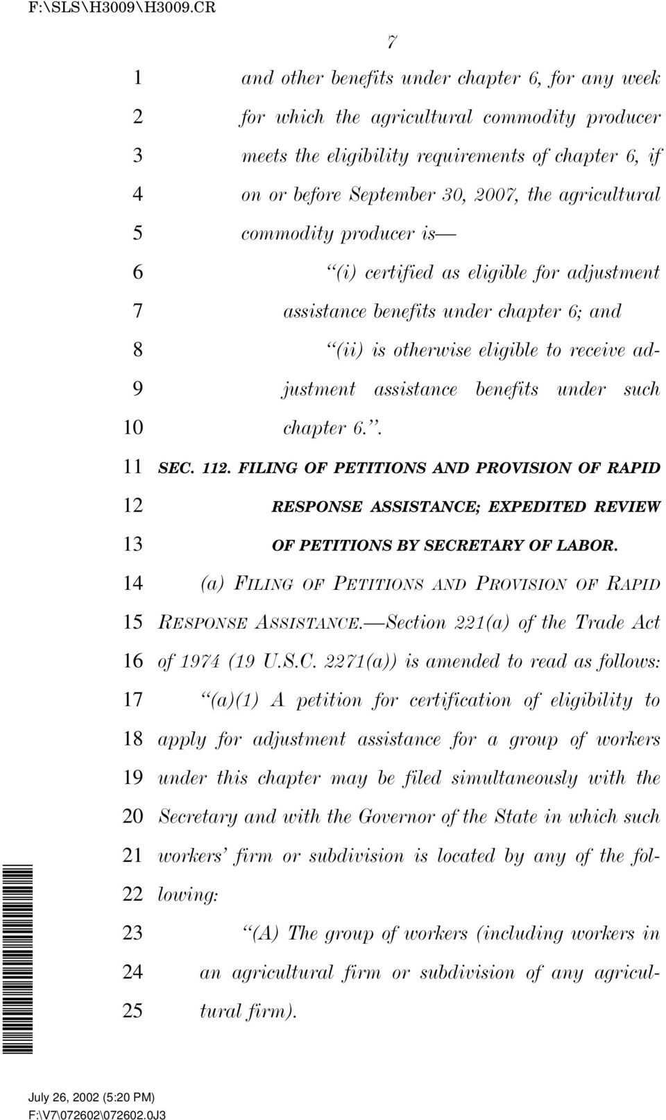 . FILING OF PETITIONS AND PROVISION OF RAPID RESPONSE ASSISTANCE; EXPEDITED REVIEW OF PETITIONS BY SECRETARY OF LABOR. (a) FILING OF PETITIONS AND PROVISION OF RAPID RESPONSE ASSISTANCE.