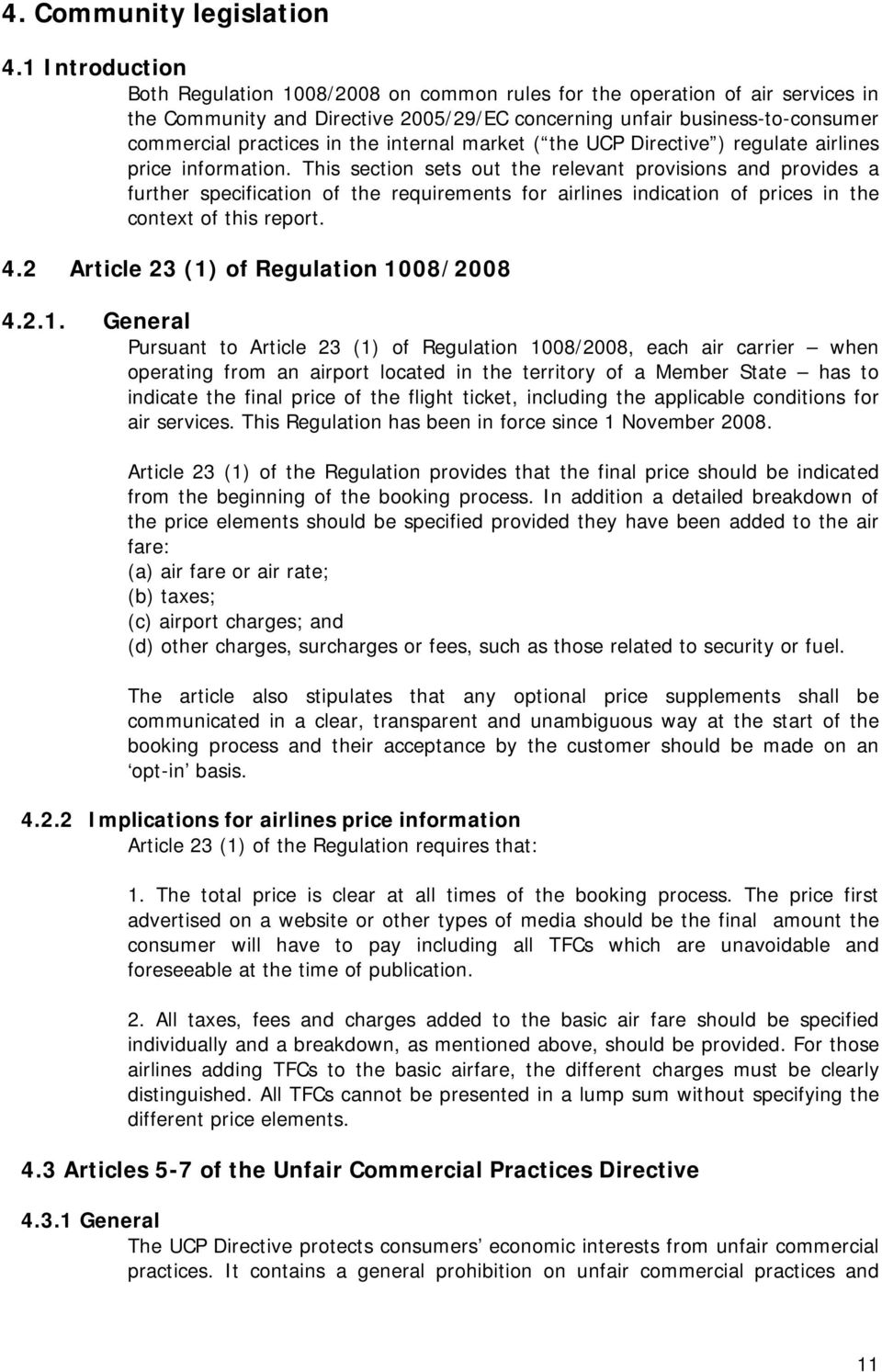 internal market ( the UCP Directive ) regulate airlines price information.
