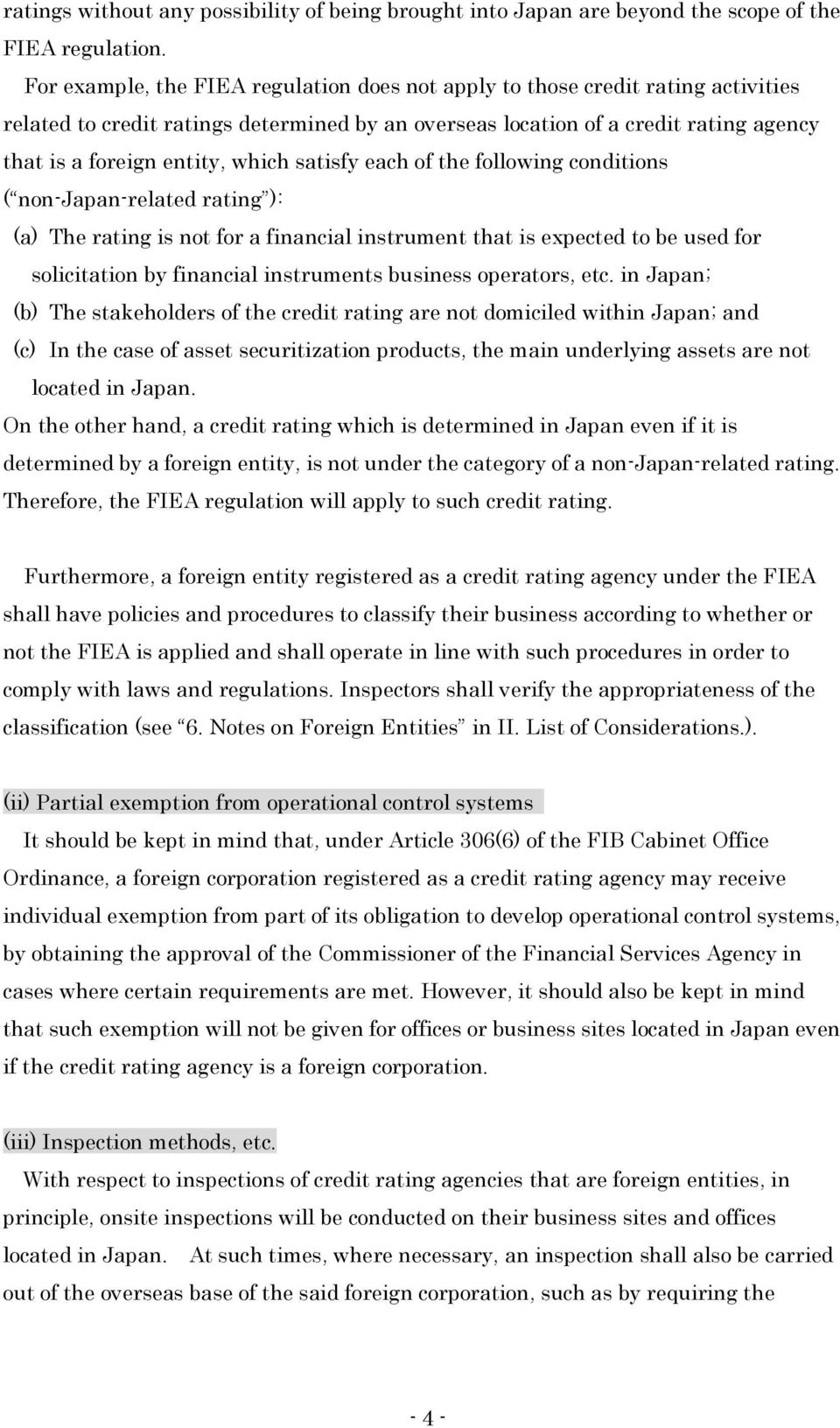 which satisfy each of the following conditions ( non-japan-related rating ): (a) The rating is not for a financial instrument that is expected to be used for solicitation by financial instruments