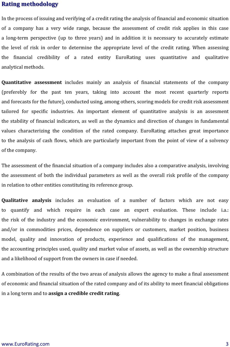 credit rating. When assessing the financial credibility of a rated entity EuroRating uses quantitative and qualitative analytical methods.