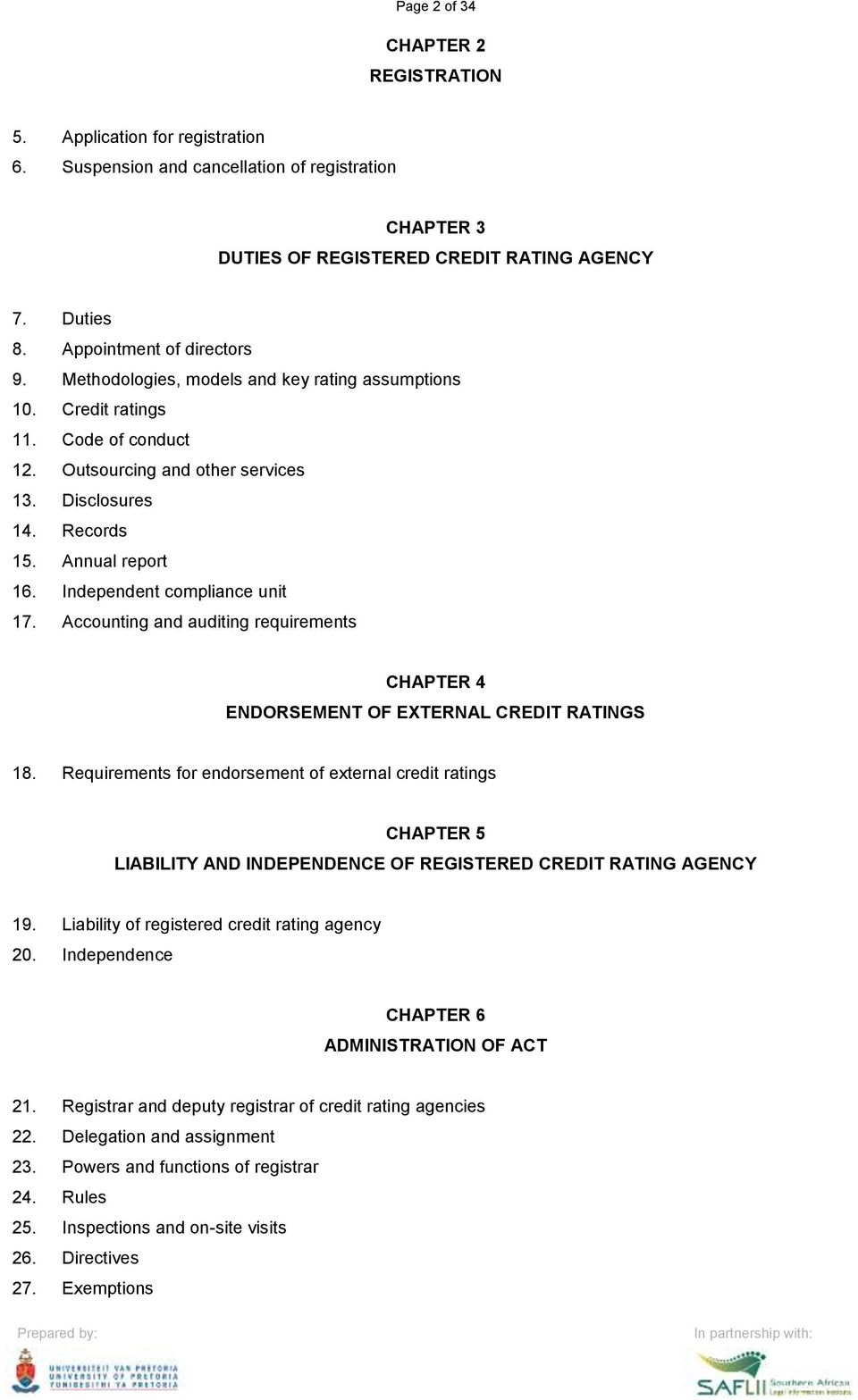 Independent compliance unit 17. Accounting and auditing requirements CHAPTER 4 ENDORSEMENT OF EXTERNAL CREDIT RATINGS 18.