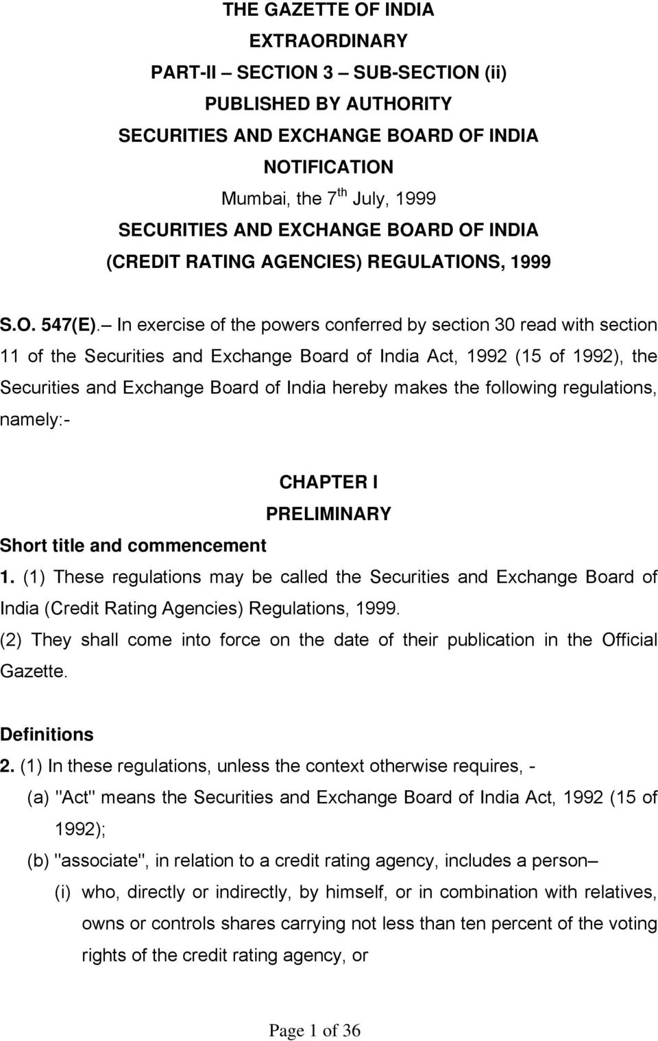In exercise of the powers conferred by section 30 read with section 11 of the Securities and Exchange Board of India Act, 1992 (15 of 1992), the Securities and Exchange Board of India hereby makes