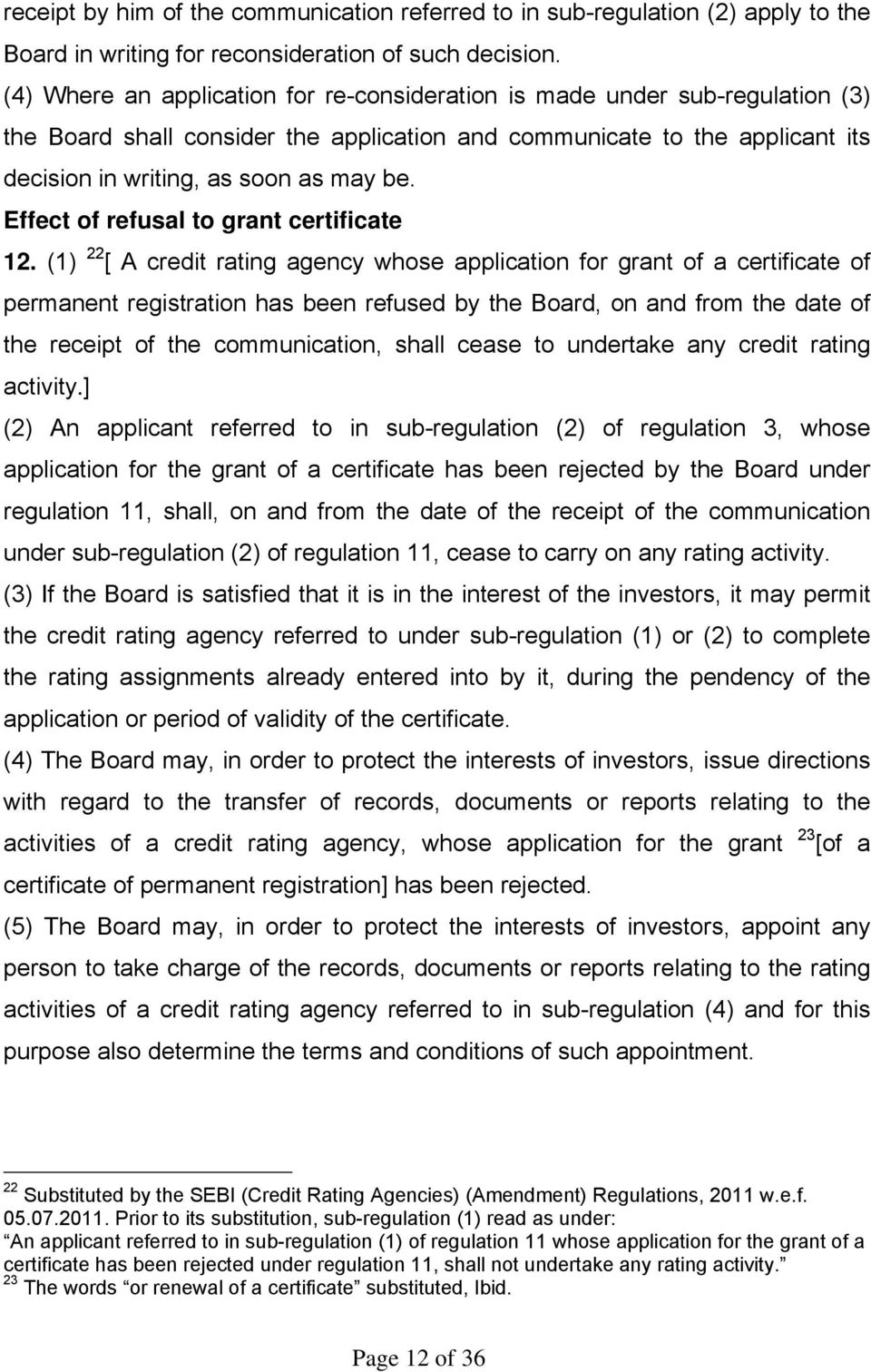 Effect of refusal to grant certificate 12.