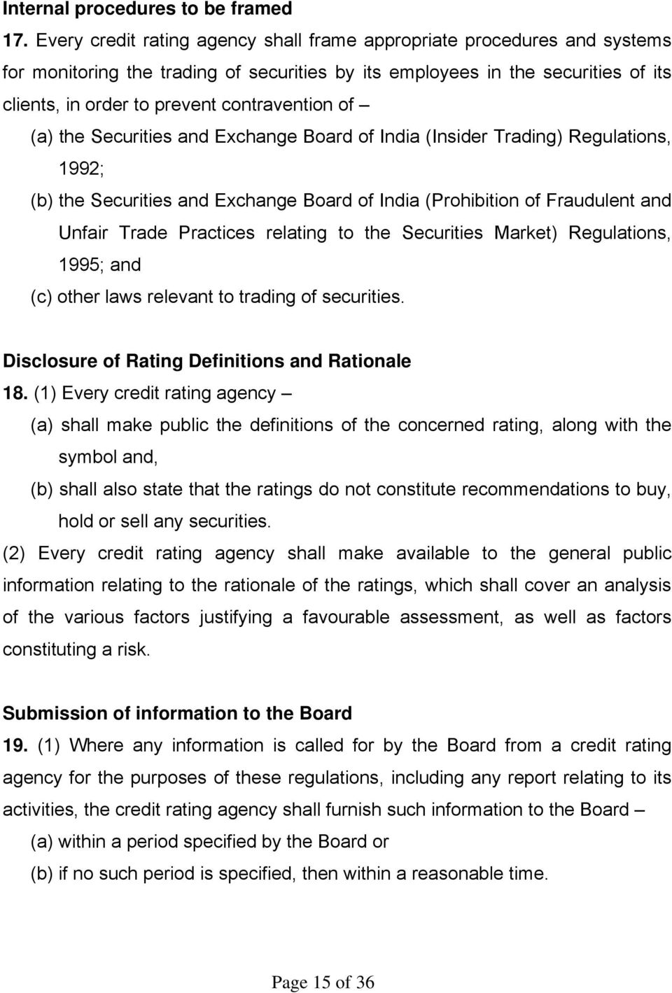 of (a) the Securities and Exchange Board of India (Insider Trading) Regulations, 1992; (b) the Securities and Exchange Board of India (Prohibition of Fraudulent and Unfair Trade Practices relating to