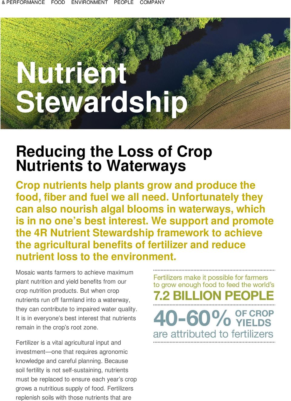 We support and promote the 4R Nutrient Stewardship framework to achieve the agricultural benefits of fertilizer and reduce nutrient loss to the environment.