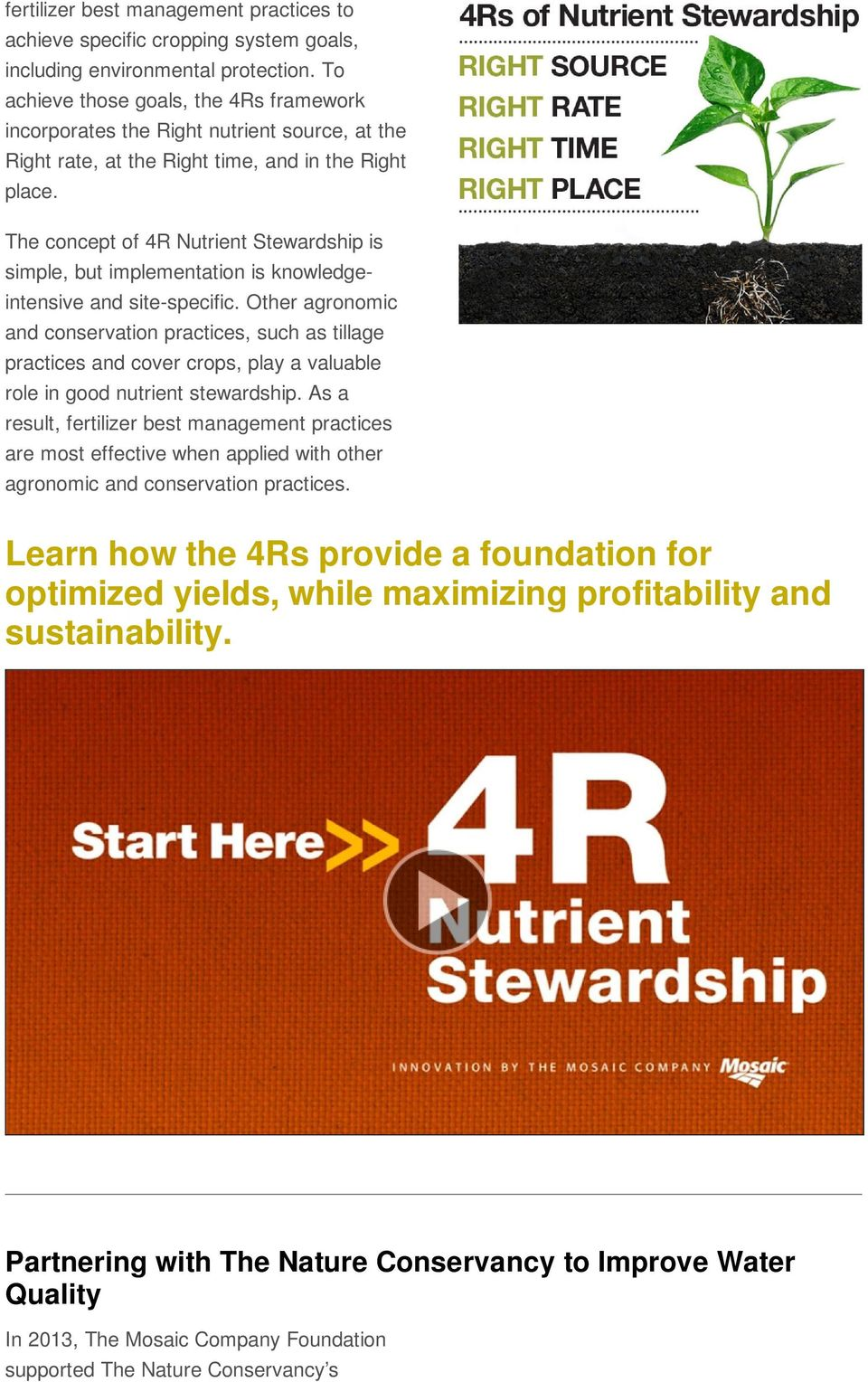 The concept of 4R Nutrient Stewardship is simple, but implementation is knowledgeintensive and site-specific.