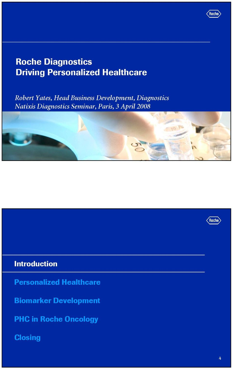 3 April 2008 3 Introduction Personalized Healthcare